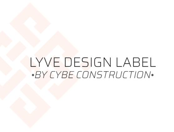 Lyve Design Label - CyBe Construction